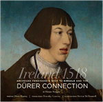 Ireland 1518, Archduke Ferdinand's visit to Kinsale and the Dürer Connection