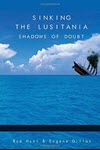 Sinking the Lusitani, Shadows of Doubt By Rod Hunt and Eugene Gillan